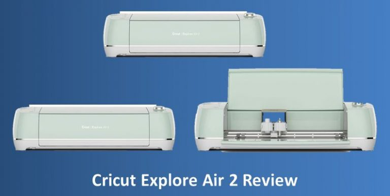 Cricut Explore Air 2 Review, Is This Best Cutter Machine of 2021?
